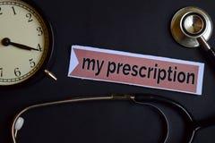 Mijn Presctiption op het drukdocument met de Inspiratie van het Gezondheidszorgconcept wekker, Zwarte stethoscoop stock foto