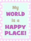 Mijn wereld is gelukkige plaats Stock Afbeelding
