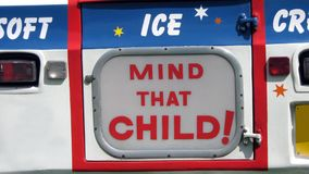 Mind That Child ! Sign. Ice Cream truck or van sign. Stock Image