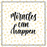 Miracles can happen. Inspirational and motivational handwritten quote. Vector modern calligraphy print.  Stock Photos