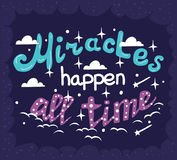 Miracles happen all the time - motivation poster with hand drawn letters. Royalty Free Stock Photography
