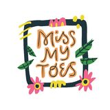 Miss my toes hand drawn vector lettering. Pregnant woman quote inside square floral frame with abstract sketches. Pregnancy physiology phrase flat drawing royalty free illustration