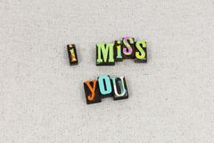 Miss you love romance relationship. Miss you love relationship romance friends friendship sorry bff letterpress typography message best friend lover partner royalty free stock photo