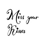 Miss your kisses - freehand ink inspirational romantic quote Stock Photography