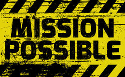 Mission Possible sign. Yellow with stripes, road sign variation. Bright vivid sign with warning message Royalty Free Stock Photo