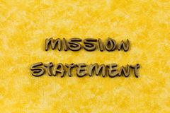 Mission vision statement business strategy action typography word. Mission vision statement business strategy action letterpress font success core value quality royalty free stock photography