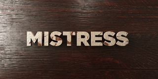 Mistress - grungy wooden headline on Maple  - 3D rendered royalty free stock image Royalty Free Stock Photography