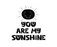 mitt solsken dig Hand dragen stiltypografiaffisch med inspirerande citationstecken Hälsningkort, tryckkonst eller hem Royaltyfri Foto