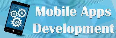 Mobile Apps Development Banner. Mobile apps development concept image with text and related symbols stock photography