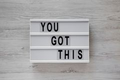 Modern board with text `You got this`. Business concept. Overhead, top view, from above. Flat lay. Modern board with text `You got this`. Business concept royalty free stock images