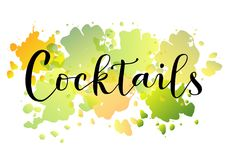 Modern calligraphy of Cocktails in black on colorful watercolor background in green, yellow, orange. For decoration, restaurant, bar and cafe menu, packaging royalty free illustration