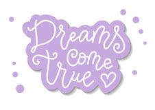 Modern calligraphy lettering of Dreams come true in white with purple outline on white background with dots royalty free illustration