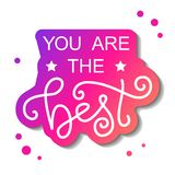 Modern calligraphy lettering of You are the best in white with pink outline on white background with pink dots. For decoration, design, sticker, logo, stamp vector illustration