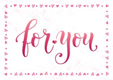 Modern calligraphy lettering of For you in pink on white textured background with frame of hearts stock illustration