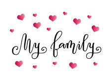 Modern calligraphy of My family in black on white background decorated with pink hearts Royalty Free Stock Photography