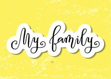 Modern calligraphy of My family in black with white outline on yellow textured background decorated with pink hearts Stock Image