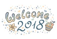 Modern funny lettering Welcome 2018. Hand drawing color ornament Stock Photography