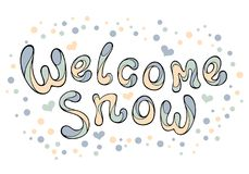 Modern funny lettering Welcome snow. Royalty Free Stock Photos