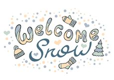 Modern funny lettering Welcome snow. Royalty Free Stock Photography