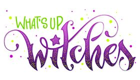 Free Modern Hand Drawn Script Style Lettering Phrase - What`s Up Witches Quote. Stock Photo - 148503890