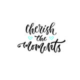 Modern vector lettering. Inspirational hand lettered quote for wall poster. Printable calligraphy phrase. T-shirt print design. Ch. Erish the moment Stock Photos