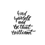 Modern vector lettering. Inspirational hand lettered quote for wall poster. Printable calligraphy phrase. T-shirt print design. Fi. Nd yourself and be that Royalty Free Stock Images