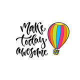 Modern vector lettering. Inspirational hand lettered quote for wall poster. Printable calligraphy phrase. T-shirt print design. Ma. Ke today awesome Royalty Free Stock Image