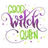 Moderne Handgezogene Skriptart-Beschriftungsphrase - gutes Hexen-Königinzitat stock abbildung