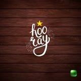Modieuze Hooray-Tekst op Abstracte Houten Achtergrond royalty-vrije stock afbeelding