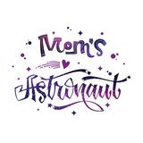 Mom`s Astronaut quote. Baby shower hand drawn lettering logo phrase. Vector script style text in space colors with stars and line decor. Doodle space theme stock illustration