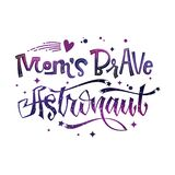 Mom`s Brave Astronaut quote. Baby shower hand drawn lettering logo phrase. Vector script style text in space colors with stars and line decor. Doodle space stock illustration