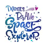 Mom`s Brave Space Explorer quote. Baby shower, kids theme hand drawn lettering logo phrase stock image