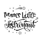 Mom`s Little Astronaut quote. Baby shower hand drawn lettering logo phrase. Simple vector script style text. Doodle space theme decore. Boy, girl theme royalty free illustration