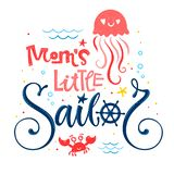 Mom`s little sailor quote. Baby shower hand drawn calligraphy, grotesque script style lettering logo phrase. Colorful blue, pink, yellow text. Doodle crab stock illustration