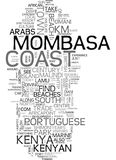 Mombasa The Kenyan Coast Where The Sun Is Ever Faithful Text Background  Word Cloud Concept. MOMBASA THE KENYAN COAST WHERE THE SUN IS EVER FAITHFUL Text Stock Images
