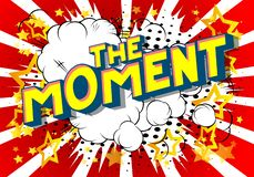 The Moment - Comic book style words. vector illustration