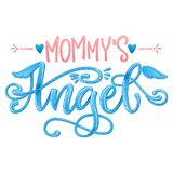 Mommy`s Angel quote. Baby shower hand drawn calligraphy script, grotesque stile lettering phrase royalty free stock photo