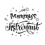 Mommy`s  Astronaut quote. Baby shower hand drawn lettering logo phrase. Simple vector script style text. Doodle space theme decore. Boy, girl theme vector illustration