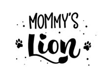 Mommy`s Lion hand draw calligraphy script lettering whith dots, splashes and tiger`s footprints decore royalty free illustration