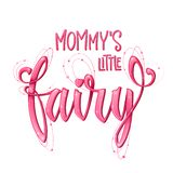 Mommy`s Little Fairy quote. Hand drawn modern calligraphy script stile lettering phrase vector illustration