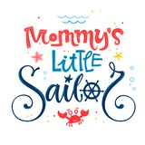Mommy`s little sailor quote. Baby shower hand drawn calligraphy, grotesque script style lettering logo phrase. Colorful blue, pink, yellow text. Doodle crab stock illustration