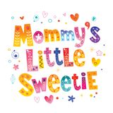 Mommy`s little sweetie. Kids t shirt design Stock Photography