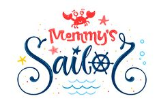 Mommy`s sailor quote. Baby shower hand drawn calligraphy, grotesque script style lettering logo phrase. Colorful blue, pink, yellow text. Doodle crab, starfish royalty free illustration