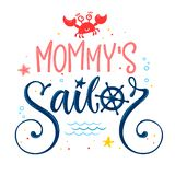 Mommy`s sailor quote. Baby shower hand drawn calligraphy, grotesque style lettering logo phrase. Colorful blue, pink, yellow text. Doodle crab, starfish, sand stock illustration