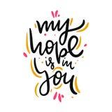 Mon espoir est dans vous Vecteur tir? par la main marquant avec des lettres la citation D'isolement sur le fond blanc illustration de vecteur
