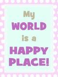 Mon monde est endroit heureux Image stock