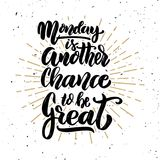Monday is another chance to be great. Hand drawn motivation lettering quote. Design element for poster, banner, greeting card. Vector illustration Royalty Free Stock Photo