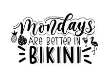 Mondays are better in bikini lettering quote isolated on white b stock illustration