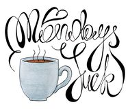 Mondays suck typography illustration. hand drawn coloring pencils calligraphy poster with a cup of hot coffee and mondays suck. stock illustration