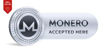 Monero accepted sign emblem. 3D isometric Physical coin with frame and text Accepted Here. Cryptocurrency. Silver coin with Monero symbol  on white background Royalty Free Stock Images